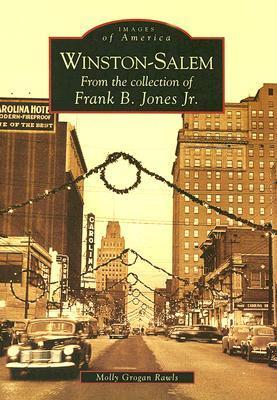 Winston-Salem: From the Collection of Frank B. Jones Jr. (Images of America: North Carolina)