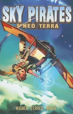 Sky Pirates of Neo Terra by Josh Wagner