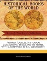Primary Sources, Historical Collections: Persia and Its People, with a Foreword by T. S. Wentworth