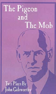 The Pigeon And The Mob: Two Plays