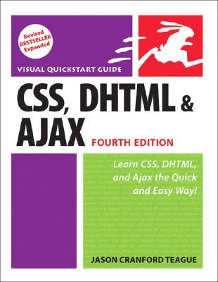 CSS, DHTML, and Ajax: Visual QuickStart Guide