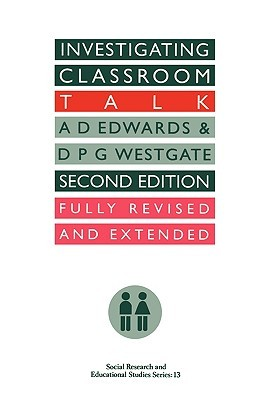 Investigating Classroom Talk by Anthony D. Edwards