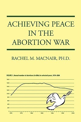 Achieving Peace in the Abortion War by Rachel M. MacNair