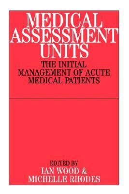 Medical Assessment Units: The Initial Management Of Acute Medical Patients