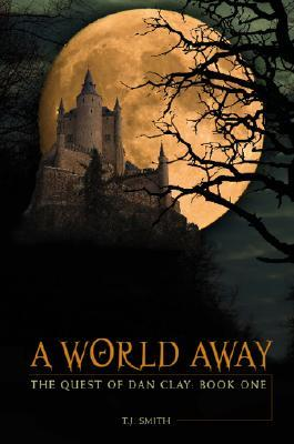 a-world-away-the-quest-of-dan-clay-book-one