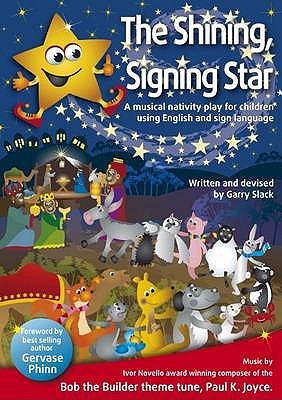 The Shining, Signing Star: A Musical Nativity Play For Children Using English And Sign Language