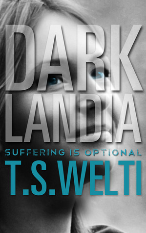 Darklandia by T.S. Welti