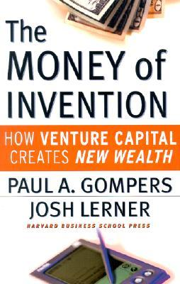 the-money-of-invention-how-venture-capital-creates-new-wealth