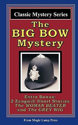 The big bow mystery: a magic lamp classic mystery par Israel Zangwill