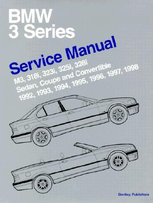bmw 3 series e36 service manual m3 318i 323i 325i 328i sedan rh goodreads com