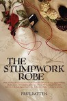 The Stumpwork Robe (The Chronicles of Eirie #1)