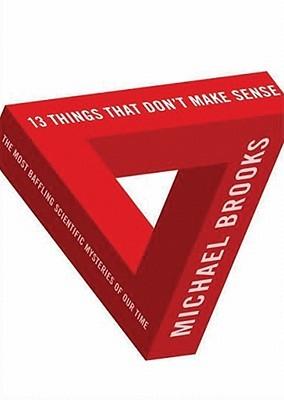 13 Things That Don't Make Sense by Michael Brooks