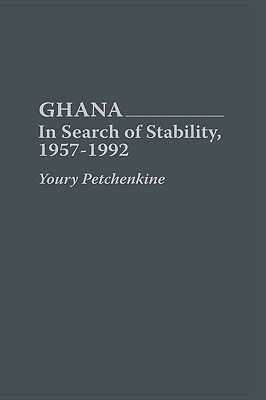 Ghana: In Search of Stability, 1957-1992