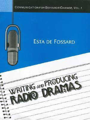 Writing and Producing Radio Dramas (Communication for Behavior Change #1)