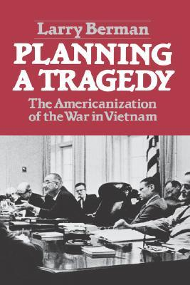 Planning A Tragedy by Larry Berman