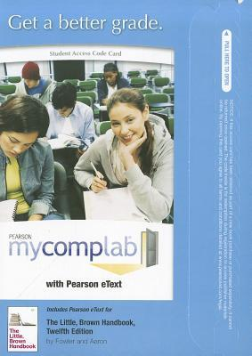 NEW MyCompLab with Pearson eText -- Standalone Access Card -- for The Little, Brown Handbook