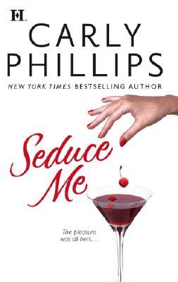 Seduce Me by Carly Phillips