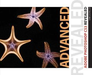 Advanced Adobe Photoshop CS3 Revealed [With CDROM]