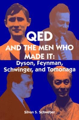 Qed and the Men Who Made It: Dyson, Feynman, Schwinger, and Tomonaga