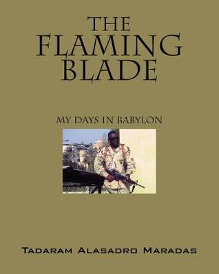 The Flaming Blade: My Days in Babylon