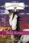 Wild Horses (The Horses of Half Moon Ranch, #1)