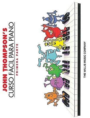 John Thompson's Curso Facil Para Piano: Primera Parte