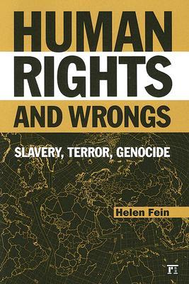 Human Rights and Wrongs: Slavery, Terror, Genocide