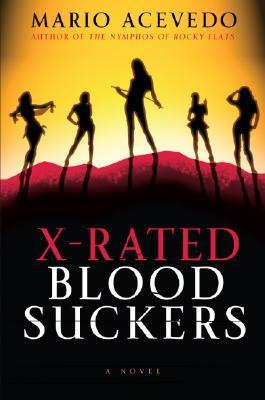X-Rated Bloodsuckers by Mario Acevedo