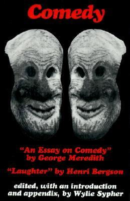 Comedy An Essay On Comedy By George Meredith Laughter By Henri