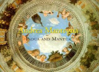 Andrea Mantegna: Padua and Mantua