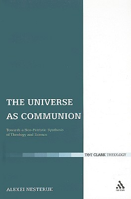 The Universe as Communion: Towards a Neo-Patristic Synthesis of Theology and Science