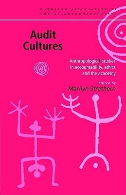 Audit Cultures: Anthropological Studies in Accountability, Ethics and the Academy Descargue un libro electrónico de google books gratis