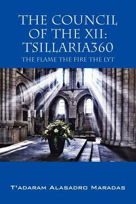 The Council of the XII: Tsillaria360: The Flame The Fire The Lyt.