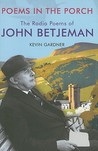 Poems in the Porch: The Radio Poems of John Betjeman