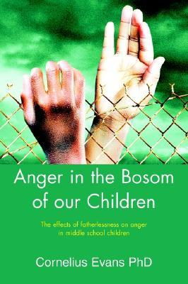Anger in the Bosom of Our Children: The Effects of Fatherlessness on Anger in Middle School Children