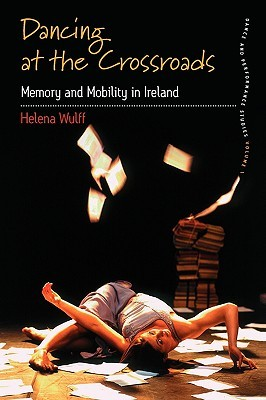 Dancing at the Crossroads: Memory and Mobility in Ireland