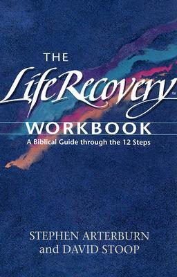 Holy Bible: The Life Recovery Workbook: A Biblical Guide Through the 12 Steps