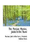 The Persian Mystics: Jalalu'd-Din Rumi