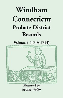 Windham (Connecticut) Probate District Records, Volume 1 (1719-1734)