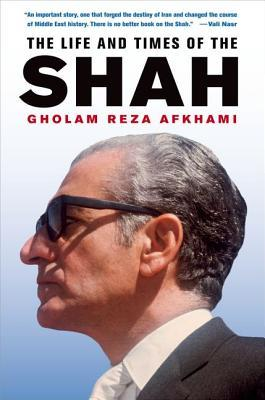 The Life and Times of the Shah