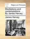 Meditations and Contemplations. ... by James Hervey, ..