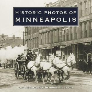 Historic Photos of Minneapolis by Heather Block Lawton