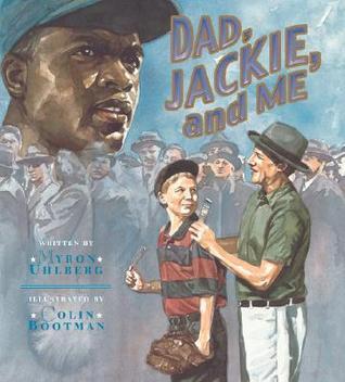 Dad, Jackie, and Me by Myron Uhlberg