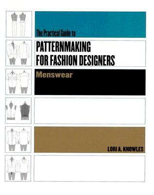 Practical Guide to Patternmaking for Fashion Designers: Menswear