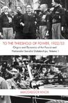 To the Threshold of Power, 1922/33: Origins and Dynamics of the Fascist and Nationalist Socialist Dictatorships