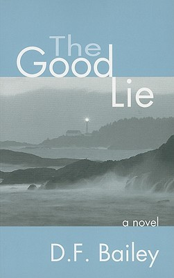 The Good Lie by D.F.  Bailey