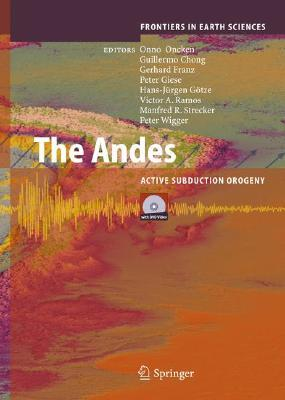 The Andes: Active Subduction Orogeny [With DVD Video]