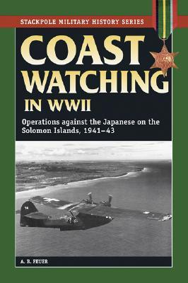 coast-watching-in-world-war-ii-operations-against-the-japanese-in-the-solomon-islands-1941-43