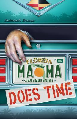 Mama Does Time (A Mace Bauer Mystery, #1)