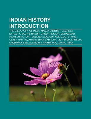 Indian History Introduction: The Discovery of India, Bagh-E Babur, Muhammad Azam Shah, Noakhali Genocide, Ahmad Shah Bahadur, Bara Culture